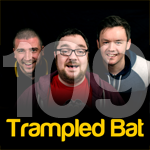 Trampled Bat Logo Episode 109